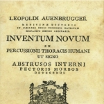 Achievement Auenbrugger`s published text, Inventum Novum ex Percussione Thoracis Humani Interni Pectoris Morbos Detegendi (A New Discovery that Enables the Physician from the Percussion of the Human Thorax to Detect the Diseases Hidden Within the Chest) has been regarded as a book that defines a new epoch in the modern history of medicine.  of Josef Auenbrugger