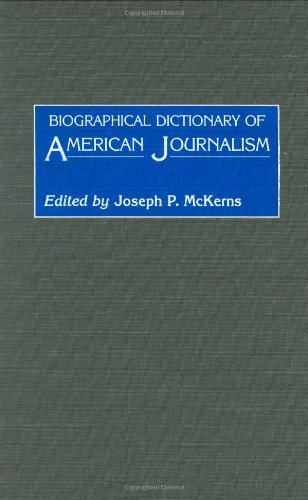 book Biographical Dictionary of American Journalism: