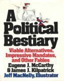 book A Political Bestiary: Viable Alternatives, Impressive Mandates, and Other Fables Hardcover - November 1, 1978