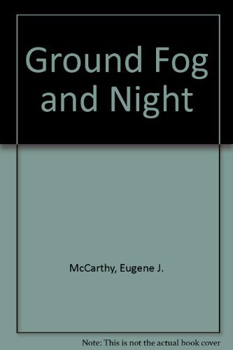book Ground Fog and Night by McCarthy Eugene J. (1979-06-01) Hardcover