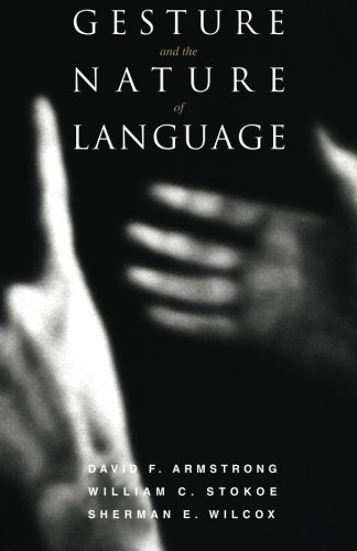 book Gesture and the Nature of Language by Armstrong, David F., Stokoe, William C., Wilcox, Sherman E. (1995) Paperback