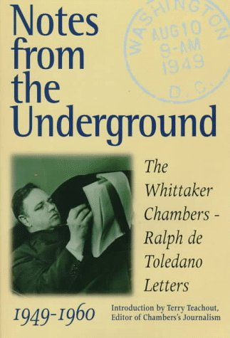 book Notes from the Underground: The Whittaker Chambers--Ralph De Toledano Letters, 1949-1960