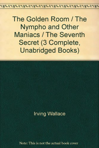 book The Golden Room \/ The Nympho and Other Maniacs \/ The Seventh Secret (3 Complete, Unabridged Books)