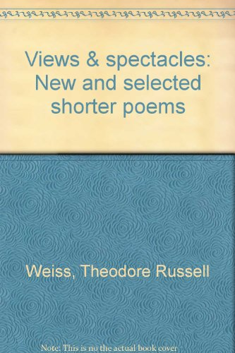 book Views & spectacles: New and selected shorter poems