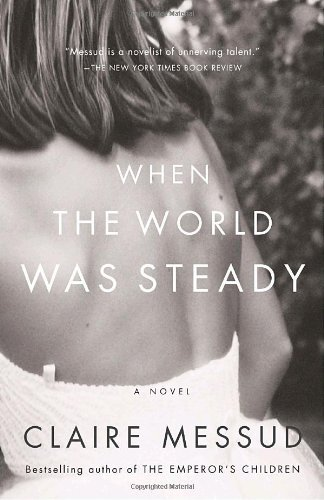 book When the World Was Steady by Messud Claire (2007-05-08) Paperback
