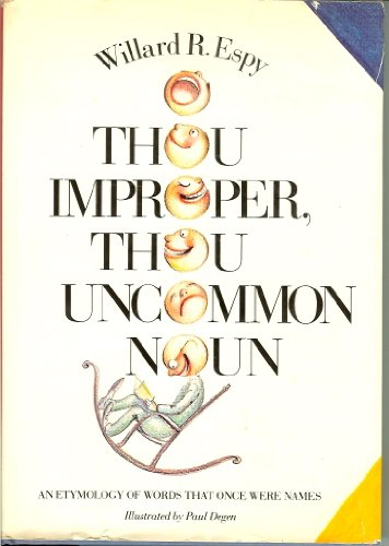 book O Thou Improper, Thou Uncommon Noun: An Etymology of Words That Once Were Names