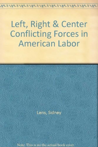 book Left, Right & Center Conflicting Forces in American Labor