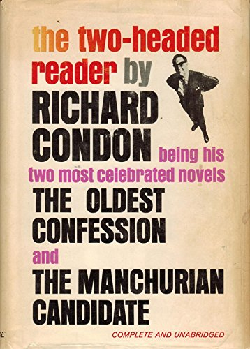 book The Two-Headed Reader Being His two most celebrated novels The Oldest Confession and The Manchurian Candidate