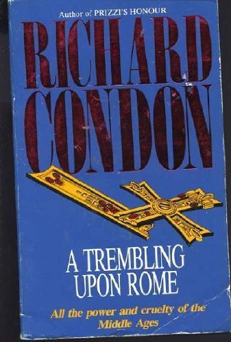 book A Trembling Upon Rome by Condon, Richard (1994) Paperback