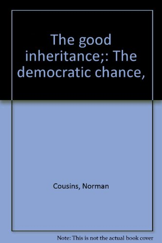 book The good inheritance;: The democratic chance,