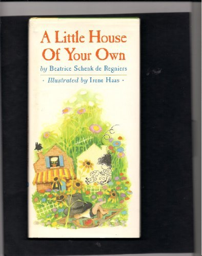 book A Little House of Your Own by De Regniers Beatrice Schenk Haas Irene (1987-03-01) Library Binding