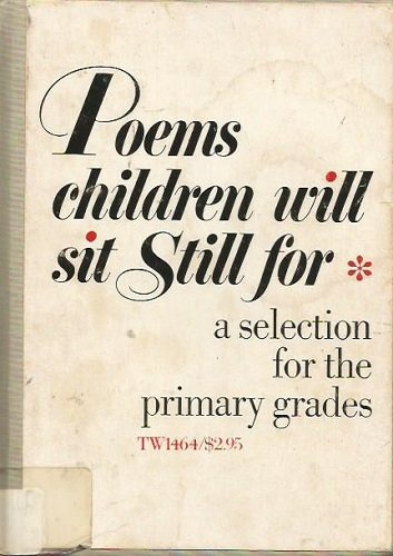 book POEMS CHILDREN WILL SIT STILL FOR A Selection for the Primary Grades