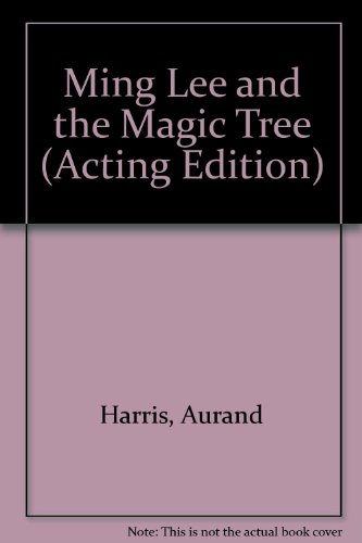 book Ming Lee and the Magic Tree, Acting Edition