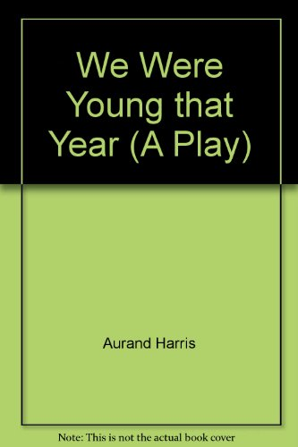 book We Were Young that Year (A Play)