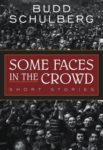 book Some Faces in the Crowd: Short Stories by Schulberg, Budd (2007) Paperback