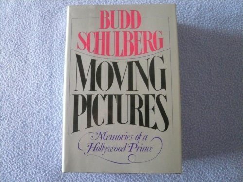 book Moving Pictures: Memories of a Hollywood Prince 1st edition by Schulberg, Budd (1981) Hardcover
