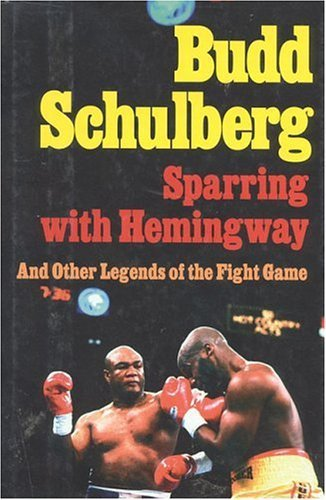 book Sparring with Hemingway: And Other Legends of the Fight Game by Schulberg, Budd (1995) Hardcover