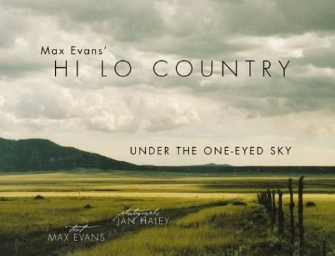 book Max Evans\' Hi Lo Country: Under the One-Eyed Sky by Evans, Max (2004) Hardcover