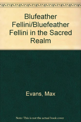 book Blufeather Fellini\/Bluefeather Fellini in the Sacred Realm