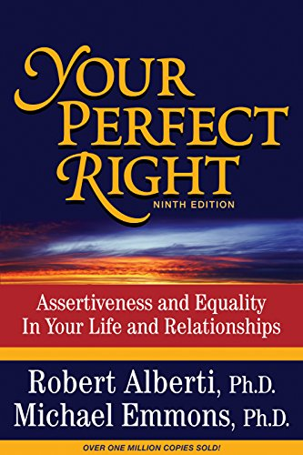 book Your Perfect Right: Assertiveness and Equality in Your Life and Relationships (9th Edition)
