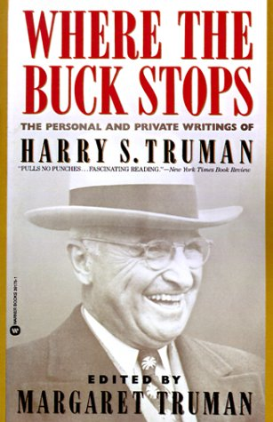 book Where the Buck Stops: The Personal and Private Writings of Harry S. Truman