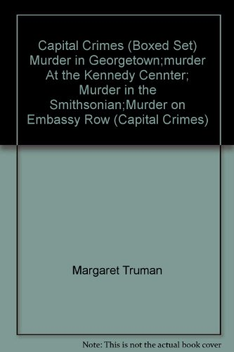 book Capital Crimes (Boxed Set) Murder in Georgetown;murder At the Kennedy Cennter; Murder in the Smithsonian;Murder on Embassy Row (Capital Crimes)