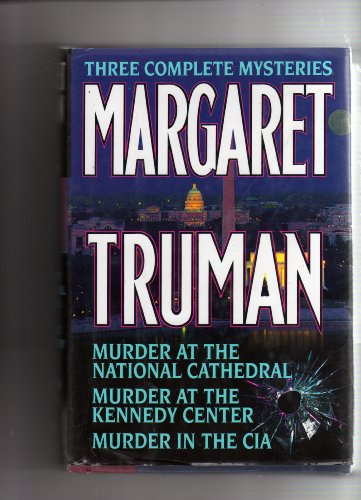book Murder at the National Cathedral + Murder at the Kennedy Center + Murder in the CIA (Three Complete Mysteries in one book)