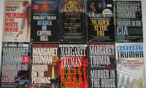 book 10 Books: Murder in the White House\/Murder on Capitol Hill\/Murder on Embassy Row\/Murder at the FBI\/Murder in the CIA\/Murder at the Kennedy Center\/Murder on the Potomac\/Murder at the National Gallery\/Murder in the House\/Murder at Library of Congress\