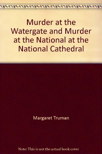 book Murder at the Watergate and Murder at the National at the National Cathedral
