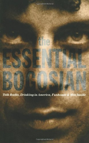 book The Essential Bogosian: Talk Radio, Drinking in America, FunHouse and Men Inside