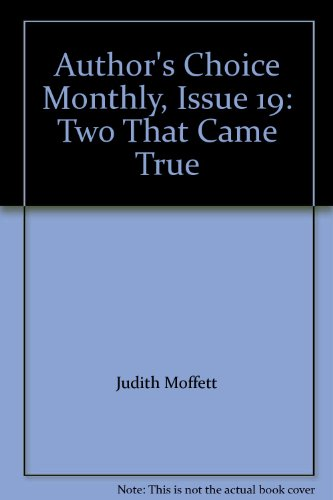 book Author\'s Choice Monthly, Issue 19: Two That Came True