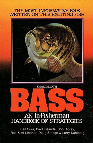 book Smallmouth Bass: An In-Fisherman Handbook of Strategies 1st edition by Lindner, Al, Dahlberg, Larry, Sura, Dan (1985) Paperback