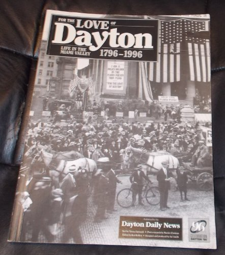 book For the Love of Dayton Life in the Miami Valley 1796 - 1996