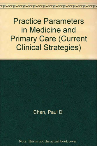 book Practice Parameters in Medicine & Primary Care: Current Clinical Strategies