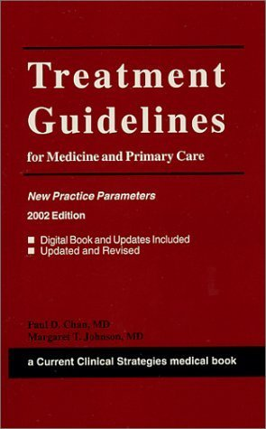 book Current Clinical Strategies Treatment Guidelines for Medicine and Primary Care: New Practice Parameters, 2002 1st edition by Johnson, Margaret T., Chan, Paul D. (2002) Paperback