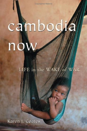 book Cambodia Now: Life In the Wake of War by Coates, Karen J. (2005) Paperback