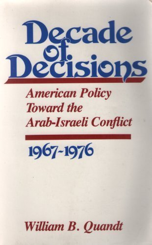 book Decade of Decisions: American Policy Toward the Arab-Israeli Conflict, 1967-1976