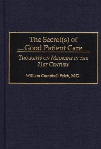 book The Secret(s) of Good Patient Care: Thoughts on Medicine in the 21st Century