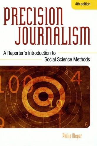 book Precision Journalism: A Reporter\'s Introduction to Social Science Methods