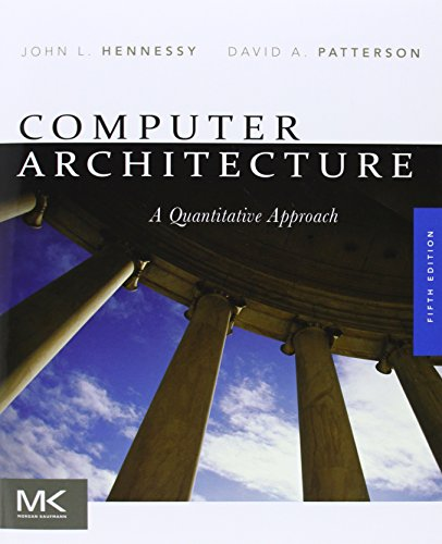 book Computer Architecture, Fifth Edition: A Quantitative Approach (The Morgan Kaufmann Series in Computer Architecture and Design)