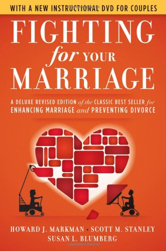 book Fighting for Your Marriage: A Deluxe Revised Edition of the Classic Best-seller for Enhancing Marriage and Preventing Divorce