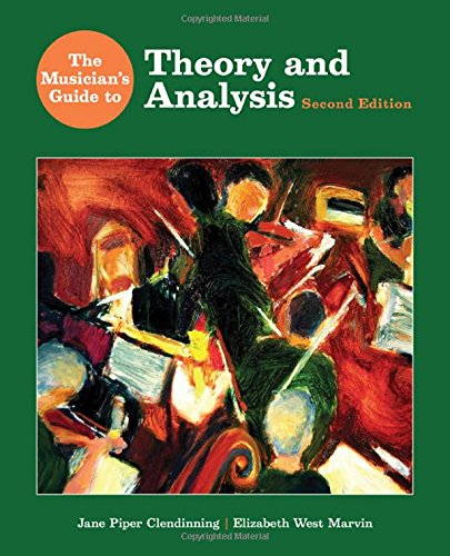 book The Musician\'s Guide to Theory and Analysis (Second Edition)  (The Musician\'s Guide Series)