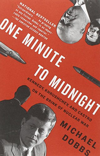 book One Minute to Midnight: Kennedy, Khrushchev, and Castro on the Brink of Nuclear War