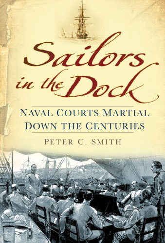 book Sailors in the Dock: Naval Courts Martial Down the Centuries