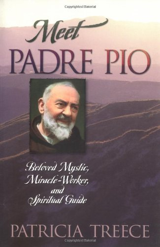 book Meet Padre Pio: Beloved Mystic, Miracle Worker and Spiritual Guide