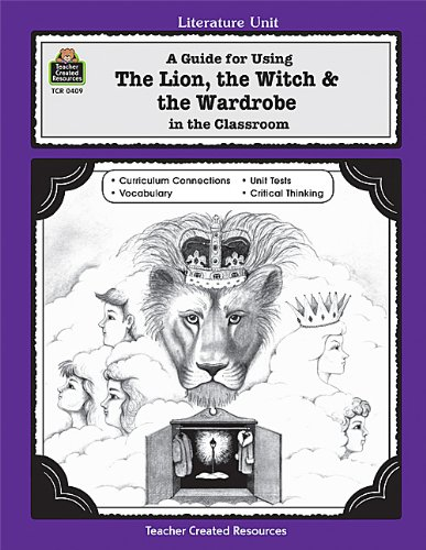 book A Guide for Using The Lion, the Witch & the Wardrobe in the Classroom (Literature Units)