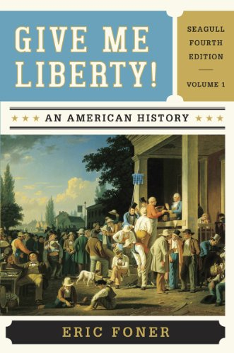 book Give Me Liberty!: An American History (Seagull Fourth Edition)  (Vol. 1)