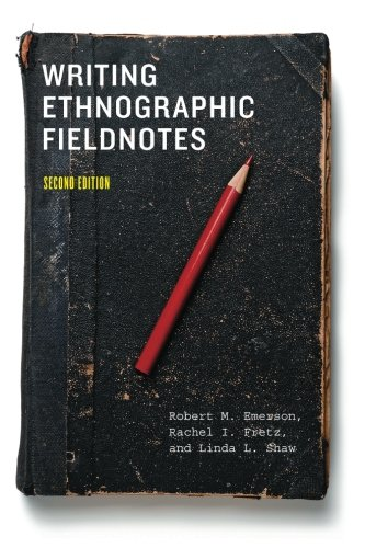 book Writing Ethnographic Fieldnotes, Second Edition (Chicago Guides to Writing, Editing, and Publishing)