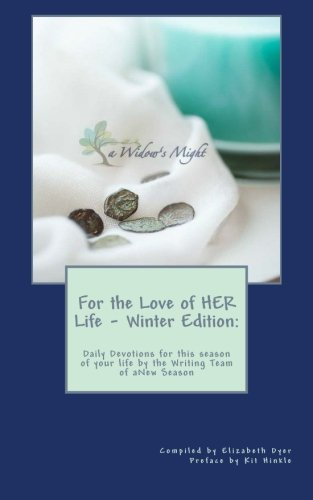 book For the Love of HER Life - Winter Edition:: Daily Devotions for this season of your life by the Writing Team of aNew Season Ministries