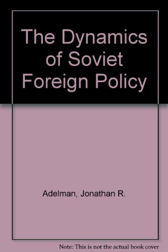 book The Dynamics of Soviet Foreign Policy
